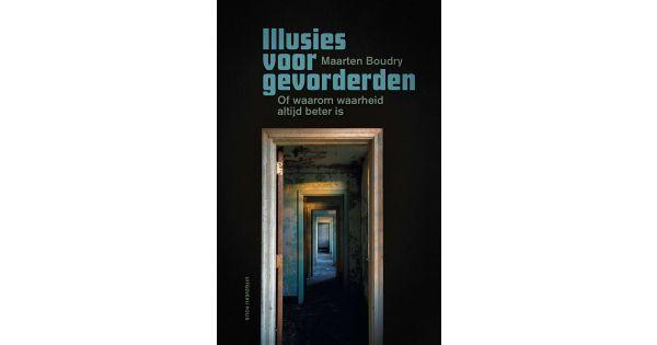 Recensie 'Illusies voor gevorderden. Of waarom waarheid altijd beter is' van Maarten Boudry